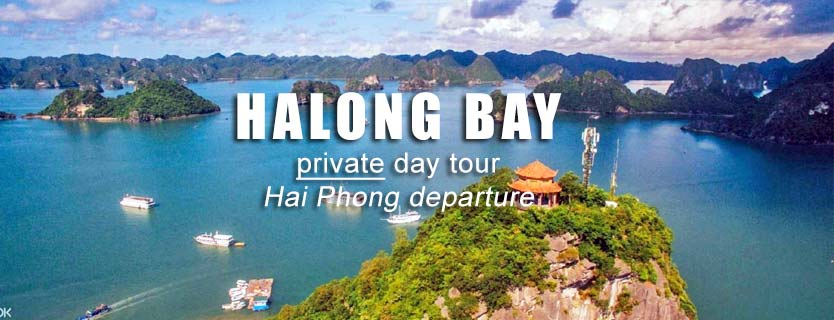 Halong bay private day tour Hai Phong departure